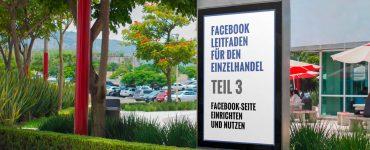 Facebook Leitfaden für den Einzelhandel - Teil 3